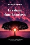 Nathalie Valade - La cabane dans les arbres.