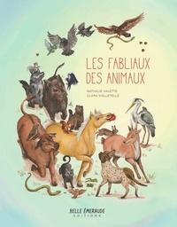 Nathalie Valette et Vialelletelle Clara - Les fabliaux des animaux.