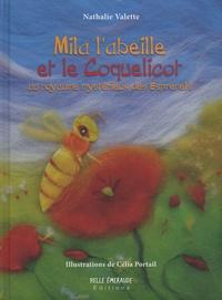 Nathalie Valette et Célia Portail - Mila l'abeille et le coquelicot au royaume mystérieux des Esprenels.