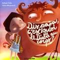Nathalie Vallée et Adrien Mangournet - Dis papa c'est quoi le diable au corps ?.