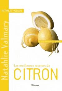 Nathalie Valmary - Les meilleures recettes de citron.
