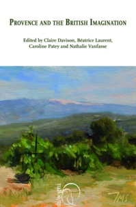 Nathalie Vanfasse et Caroline Patey - Provence and the British Imagination.