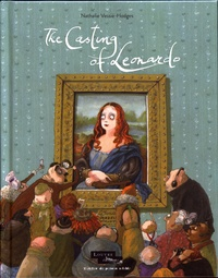 Nathalie Vessié-Hodges - The Casting of Leonardo.