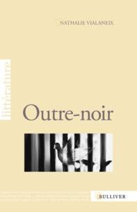 Nathalie Vialaneix - Outre-noir.