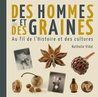 Nathalie Vidal - Des hommes et des graines.