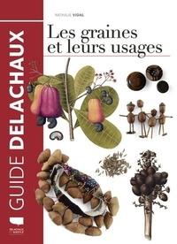 Nathalie Vidal - Les graines et leurs usages.