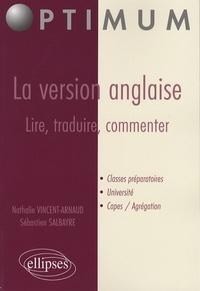 Nathalie Vincent-Arnaud et Sébastien Salbayre - La version anglaise : lire, traduire, commenter.
