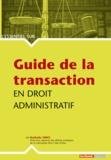 Nathalie Vinci - Guide de la transaction en droit administratif.