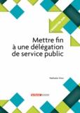 Nathalie Vinci - Mettre fin à une délégation de service public.
