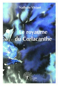 Nathalie Viviant - Le royaume de Coelacanthe.
