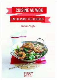 Nathalie Vogtlin - Cuisine au wok en 110 recettes légères.