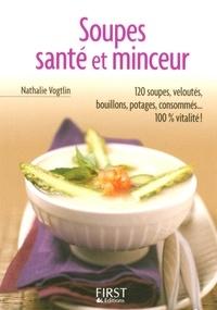 Nathalie Vogtlin - Soupes, santé et minceur.