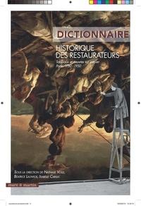 Nathalie Volle et Béatrice Lauwick - Dictionnaire historique des restaurateurs - Tableaux et oeuvres sur papier (Paris, 1750-1950).