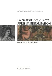 Nathalie Volle et Nicolas Milovanovic - La galerie des Glaces après sa restauration - Contexte et restitution.