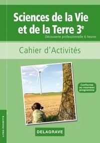 Nathalie Vouriot-Gieure et Brigitte Brunel - Sciences de la Vie et de la Terre 3e Découverte professionnelle 6 heures - Cahier d'activités.