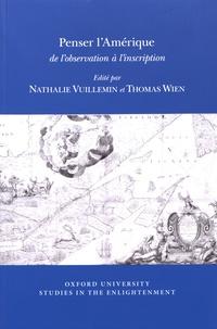 Nathalie Vuillemin et Thomas Wien - Penser l'Amérique : de l'observation à l'inscription.