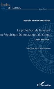 Nathalie Vumilia Nakabanda - La protection de la veuve en République Démocratique du Congo - Quelle effectivité ?.