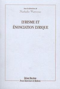 Nathalie Watteyne - Lyrisme et énonciation lyrique.