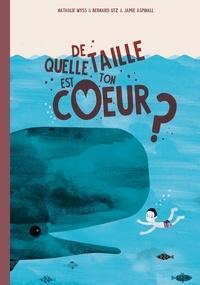 Nathalie Wyss et Bernard Utz - De quelle taille est ton coeur ?.
