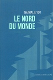 Nathalie Yot - Le nord du monde.