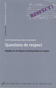 Nathalie Zaccaï-Reyners et Fabienne Brugère - Questions de respect - Enquête sur les figures contemporaines du respect.