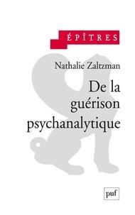 Nathalie Zaltzman - De la guérison psychanalytique.