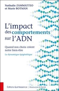 Nathalie Zammatteo et Marie Botman - L'impact des comportements sur l'ADN - Quand nos choix créent notre bien-être - La dynamique épigénétique.