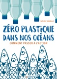 Nathaly Ianniello - Zéro plastique dans nos océans - Comment passer à l'action.