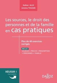 Nathan Allix et Antoine Touzain - Les sources, le droit des personnes et de la famille en cas pratiques - Plus de 40 exercices corrigés sur les notions clés du programme.