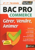 Nathan - BAC Pro Commerce 2de, 1re, Tle - Gérer, vendre, animer.