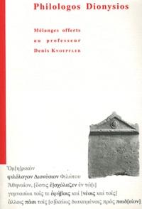 Nathan Badoud - Philologos Dionysios - Mélanges offerts au professeur Denis Knoepfler.