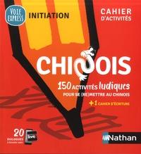 Nathan - Chinois - 150 activités ludiques puor se (re)mettre au chinois. Avec un cahier d'écriture.
