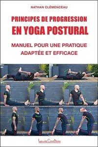 Nathan Clémenceau - Principes de progression en yoga postural - Manuel pour une pratique adaptée et efficace.