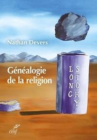 Nathan Devers - Généalogie de la religion.