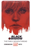 Nathan Edmondson et Phil Noto - Black Widow Tome 1 : The Finely Woven Thread.
