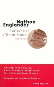 Nathan Englander - Parlez-moi d'Anne Frank.