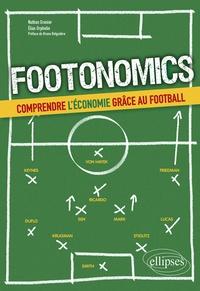 Nathan Granier et Elias Orphelin - Footonomics - Comprendre l'économie grâce au football.