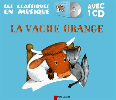 Nathan Hale et Lucile Butel - La vache orange. 1 CD audio