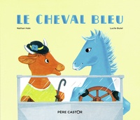 Nathan Hale et Lucile Butel - Le cheval bleu.