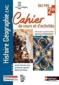 Nathan - Histoire-Géographie EMC 2de Bac Pro - Cahier de cours et d'activités, Livre et licence élève.