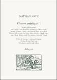Nathan Katz - Oeuvre poétique - Tome 2.