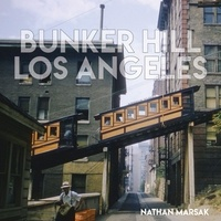 Nathan Marsak - Bunker Hill Los Angeles.