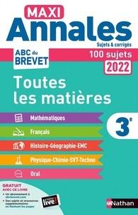 Nathan - Maxi Annales Brevet Toutes les matières 3e - Sujets et corrigés - 100 sujets.