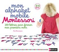 Mon alphabet mobile Montessori - Avec 160 lettres et un livret dutilisation.pdf
