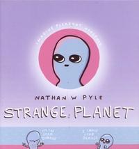 Nathan Pyle - Strange Planet.