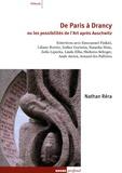 Nathan Réra - De Paris à Drancy - Ou les possibilités de l'art après Auschwitz.