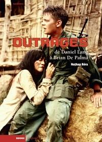 Nathan Réra - Outrages / Casualties of War - De Daniel Lang à Brian De Palma. Une enquête.