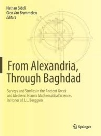 Ucareoutplacement.be From Alexandria through Bagdad - Surveys and Studies in the Ancient Greek and Medieval Islamic Mathematical Sciences in Honor of J. L. Berggren Image