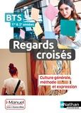 Nathan Technique - Français BTS 1re et 2e année Reagrds croisés - Culture générale, méthode et expression, Livre + licence élève en ligne.