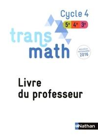 Nathan - Transmath Cycle 4 - Livre du professeur.
